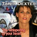 The Whispering Of Your Heart - Tanja Dexters - Tanja Dexters