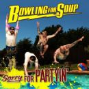 Bowling for Soup - Sorry For Partyin