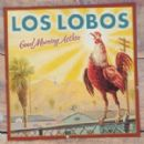 Los Lobos Album - Good Morning Aztlan