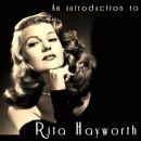 Rita Hayworth - An Introduction To Rita Hayworth