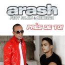 Arash - Près de toi (feat. Najim, Rebecca)