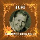 Lawrence Welk - Just Lawrence Welk, Vol. 1
