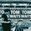 The Early Years, Volume 1 - Tom Waits - Tom Waits
