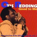 Otis Redding - Good To Me: Recorded Live At The Whisky A Go Go Vol. 2
