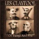 Les Claypool - Of Fungi and Foe