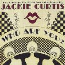 Jackie Curtis - Who Are You?
