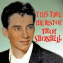 Troy Shondell - This Time - The Best Of