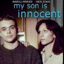 My Son Is Innocent - Marilu Henner, Nick Stahl