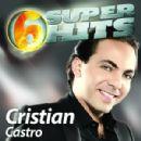 Cristián Castro - 6 Super Hits