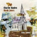 Charlie Haden - Come Sunday