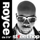 "Royce Da 5'9"" Album - Street Hop"