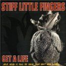 Stiff Little Fingers - Get A Life