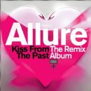 Allure - Kiss from the Past: The Remix Album