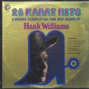 24 Karat Hits A Double Dozen Of All Time Best Sellers By Hank Williams