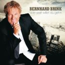 Bernhard Brink Album - Wie weit willst du gehn