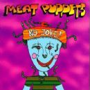 Meat Puppets - No Joke!