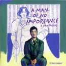 A Man Of No Importance (A New Musical)