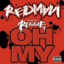 "Redman presents Reggie ""Oh My"""