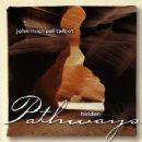 John Michael Talbot - Hidden Pathways