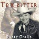 Tex Ritter - Dusty Trails