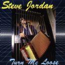 Steve Jordan - Turn Me Loose
