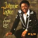 Johnnie Taylor Album - Good Love