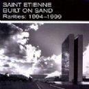 Saint Etienne Album - Built On Sand