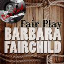 Barbara Fairchild - Fair Play - [The Dave Cash Collection]