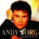 Andy Borg - Ich sag' ja zu Dir