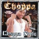 Choppa - Choppa Style