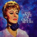 Grace Moore - The Art Of Grace Moore