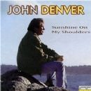 Sunshine on My Shoulders - John Denver - John Denver