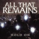 All That Remains - Hold On (single)
