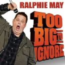 Ralphie May - Too Big to Ignore