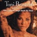 Toni Braxton - How Could An Angel Break My Heart