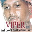 Viper Album - You'll Cowards Don't Even Smoke Crack