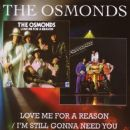 The Osmonds - Love Me for a Reason / I'm Still Gonna Need You