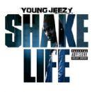 Young Jeezy - Shake Life