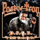 Pastor Troy Album - I Am D.S.G.B.