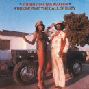 "Johnny ""Guitar"" Watson - Funk Beyond the Call of Duty"