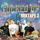 Fucked Up Mixtape 3
