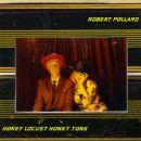 Robert Pollard - Honey Locust Honky Tonk