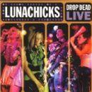 Lunachicks - Drop Dead Live