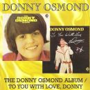 Donny Osmond - The Donny Osmond Album / To You With Love, Donny