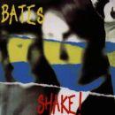 The Bates - Shake!