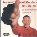 Henri Salvador - 007 / Ma Pipe / Un Sacré Menteur / Le Pingouin