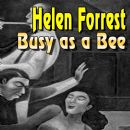 Helen Forrest - Busy as a Bee