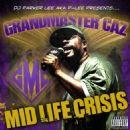 Grandmaster Caz - Mid Life Crisis