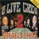 2 Live Crew - Greatest Hits Vol. 2