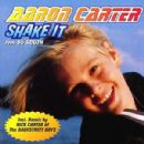 Shake It (feat. 95 South) - Aaron Carter - Aaron Carter